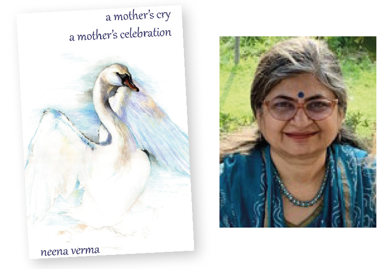 A mother's cry … a mother's celebration by Neena Verma – A BOOK APPRECIATION BY Keith Storace