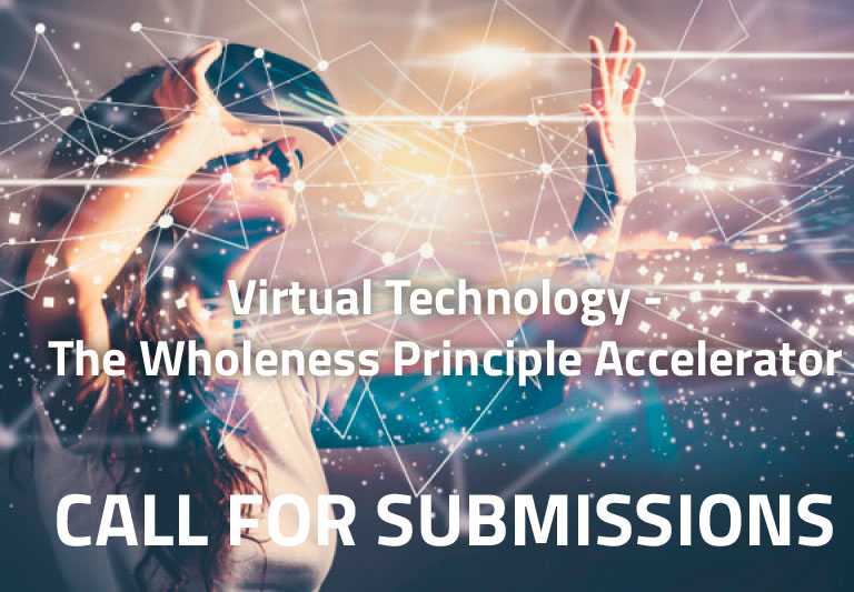 Call for Submissions: Virtual Technology – The Wholeness Principle Accelerator
